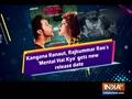 Kangana Ranaut, Rajkummar Rao's 'Mental Hai Kya' gets new release date