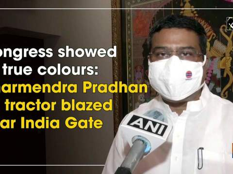 Congress showed its true colours: Dharmendra Pradhan on tractor blazed near India Gate