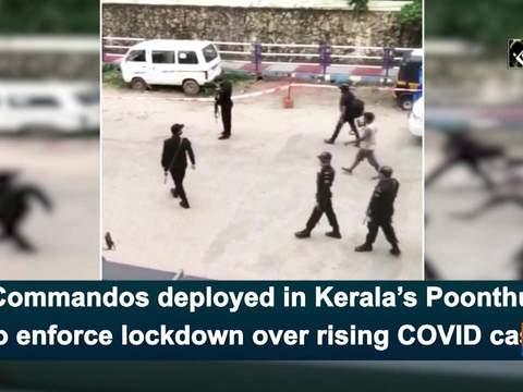 Commandos deployed in Kerala's Poonthura to enforce lockdown over rising COVID cases