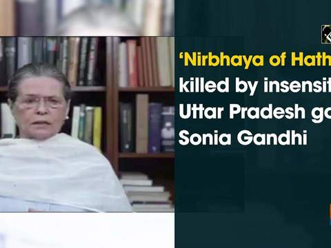 'Nirbhaya of Hathras' killed by insensitive Uttar Pradesh govt: Sonia Gandhi