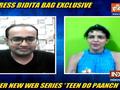 EXCLUSIVE: Actress Bidita Bag talks about her new web series Teen Do Paanch