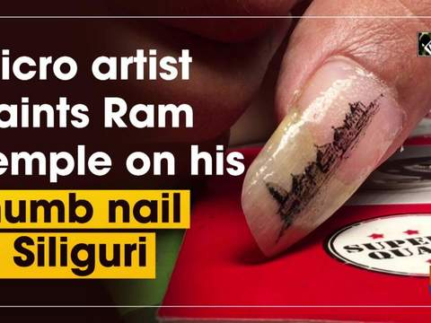 Micro artist paints Ram Temple on his thumb nail in Siliguri