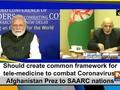 Should create common framework for tele-medicine to combat Coronavirus: Afghan Prez to SAARC nations