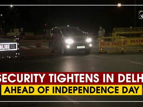 Security tightens in Delhi ahead of Independence Day