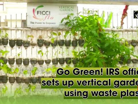 Go Green! IRS officer sets up vertical gardens using waste plastic