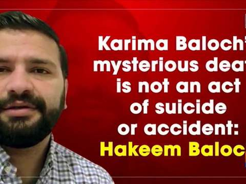 Karima Baloch's mysterious death is not an act of suicide or accident: Hakeem Baloch