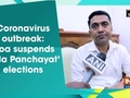 Coronavirus outbreak: Goa suspends 'Zilla Panchayat' elections
