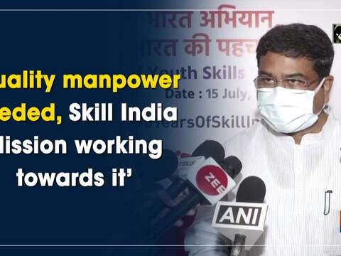 'Quality manpower needed, Skill India Mission working towards it'
