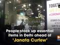 People stock up essential items in Delhi ahead of 'Janata Curfew'