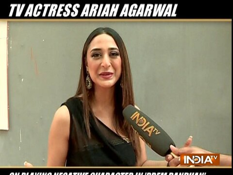 Actress Ariah Agarwal on portraying negative role in show Prem Bandhan