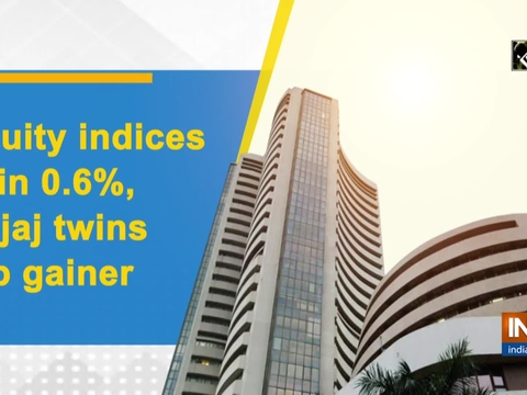 Equity indices gain 0.6%, Bajaj twins top gainer