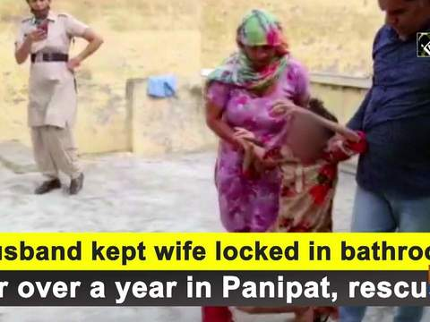 Husband kept wife locked in bathroom for a year in Panipat, rescued