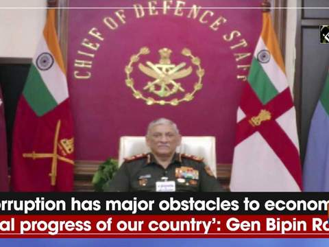 'Corruption has major obstacles to economic, social progress of our country': Gen Bipin Rawat