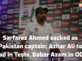 Sarfaraz Ahmed sacked as captain in Tests and T20Is