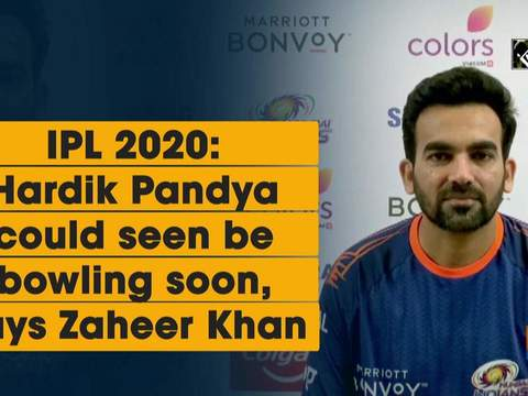 IPL 2020: Hardik Pandya could seen be bowling soon, says Zaheer Khan