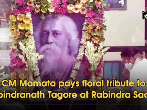 CM Mamata pays floral tribute to Rabindranath Tagore at Rabindra Sadan