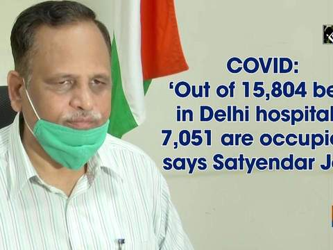 COVID: 'Out of 15,804 beds in Delhi hospitals, 7,051 are occupied,' says Satyendar Jain