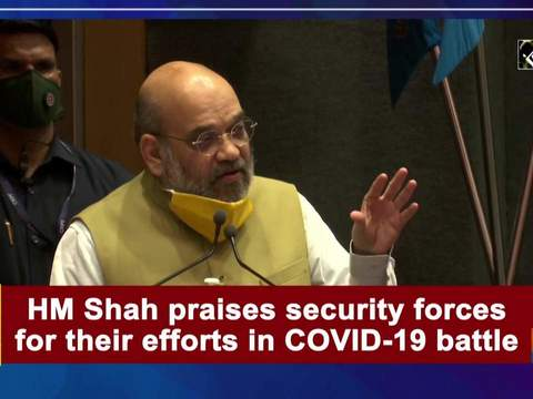 HM Shah praises security forces for their efforts in COVID-19 battle