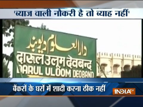 Darul Uloom Deoband asks Muslim women not to marry bank employees