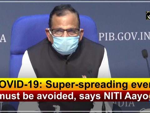 COVID-19: Super-spreading event must be avoided, says NITI Aayog