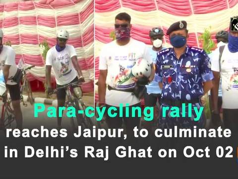 Para-cycling rally reaches Jaipur, to culminate in Delhi's Raj Ghat on Oct 02
