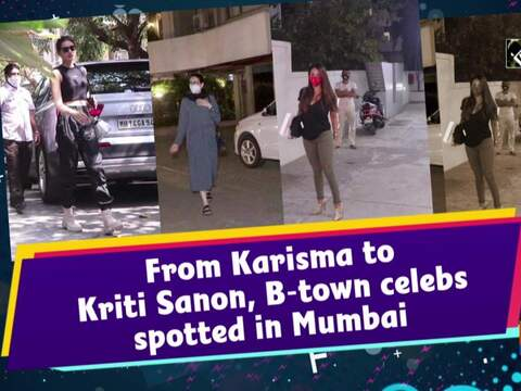 From Karisma to Kriti Sanon, B-town celebs spotted in Mumbai