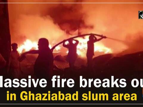 Massive fire breaks out in Ghaziabad slum area