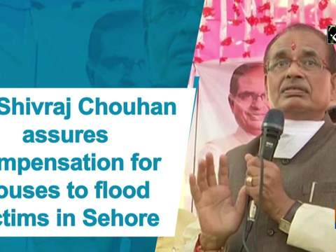 CM Shivraj Chouhan assures compensation for houses to flood victims in Sehore