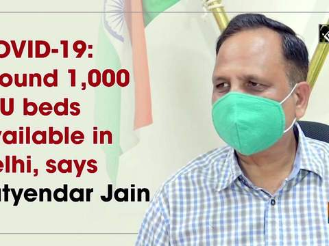 COVID-19: Around 1,000 ICU beds available in Delhi, says Satyendar Jain