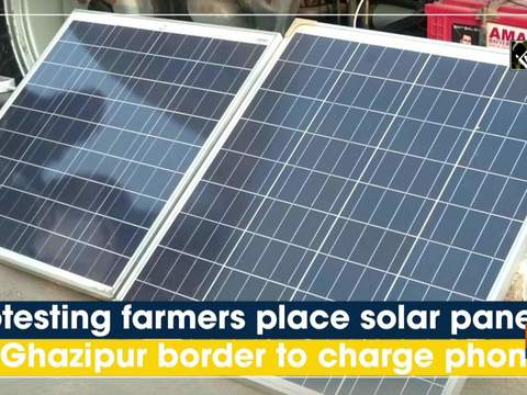 Protesting farmers place solar panels at Ghazipur border to charge phones
