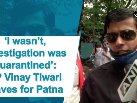 'I wasn't, investigation was quarantined': SP Vinay Tiwari leaves for Patna