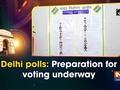 Delhi polls: Preparation for voting underway