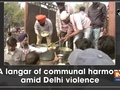 A langar of communal harmony amid Delhi violence
