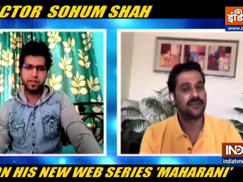 Actor Sohum Shah talks about his upcoming web series 'Maharani'