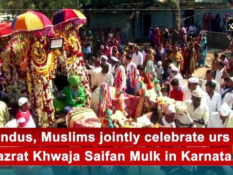 Hindus, Muslims jointly celebrate urs of Hazrat Khwaja Saifan Mulk in Karnataka