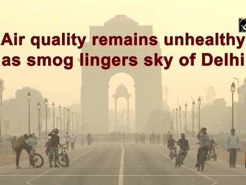 Air quality remains unhealthy as smog lingers sky of Delhi