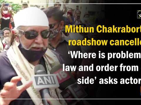 Mithun Chakraborty's roadshow cancelled: 'Where is problem in law and order from our side' asks actor