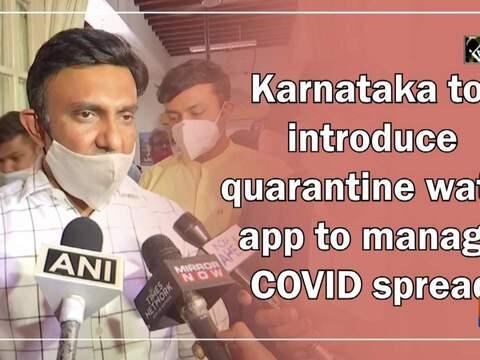 Karnataka to introduce quarantine watch app to manage COVID spread