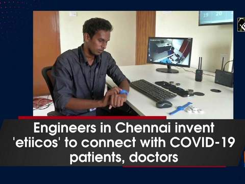 Engineers in Chennai invent 'etiicos' to connect with COVID-19 patients, doctors