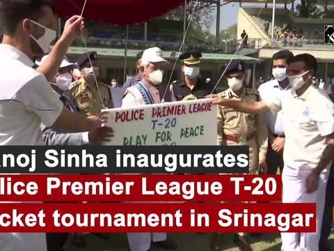 Manoj Sinha inaugurates Police Premier League T-20 cricket tournament in Srinagar