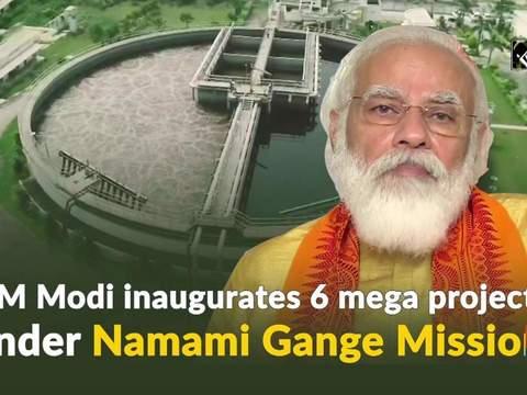PM Modi inaugurates 6 mega projects under Namami Gange Mission