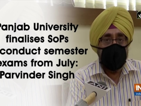 Panjab University finalises SoPs to conduct semester exams from July: Parvinder Singh