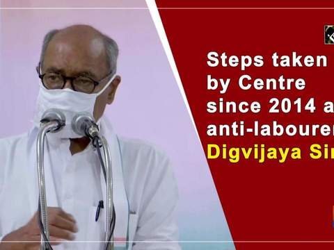 Centre launched anti-labour policies since 2014: Digvijaya Singh
