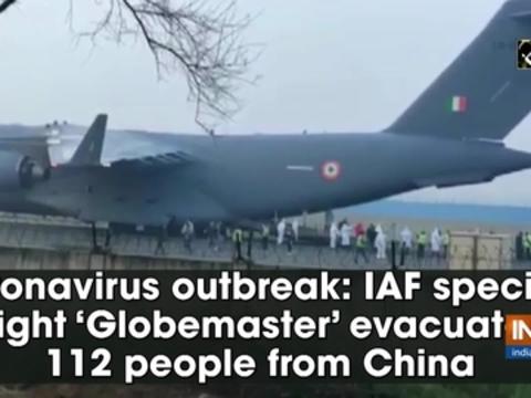 Coronavirus outbreak: IAF special flight 'Globemaster' evacuates 112 people from China