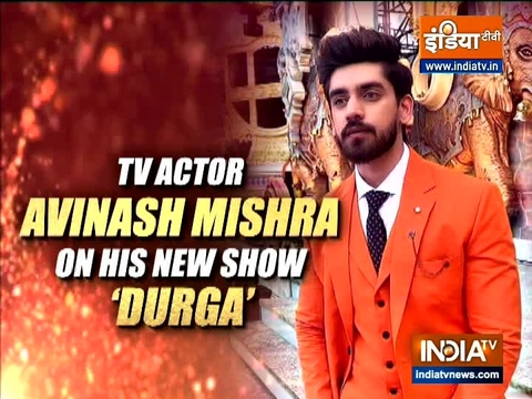 TV actor Avinash Mishra talks about his show 'Durga'