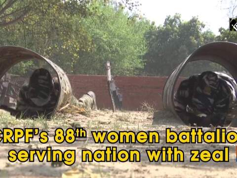 CRPF's 88th women battalion serving nation with zeal