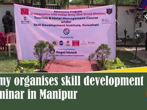 Army organises skill development seminar in Manipur