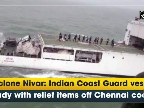 Cyclone Nivar: Indian Coast Guard vessel ready with relief items off Chennai coast