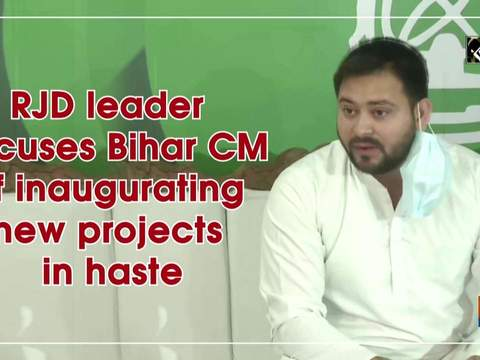 RJD leader accuses Bihar CM of inaugurating new projects in haste