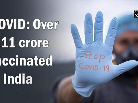 COVID: Over 1.11 crore vaccinated in India
